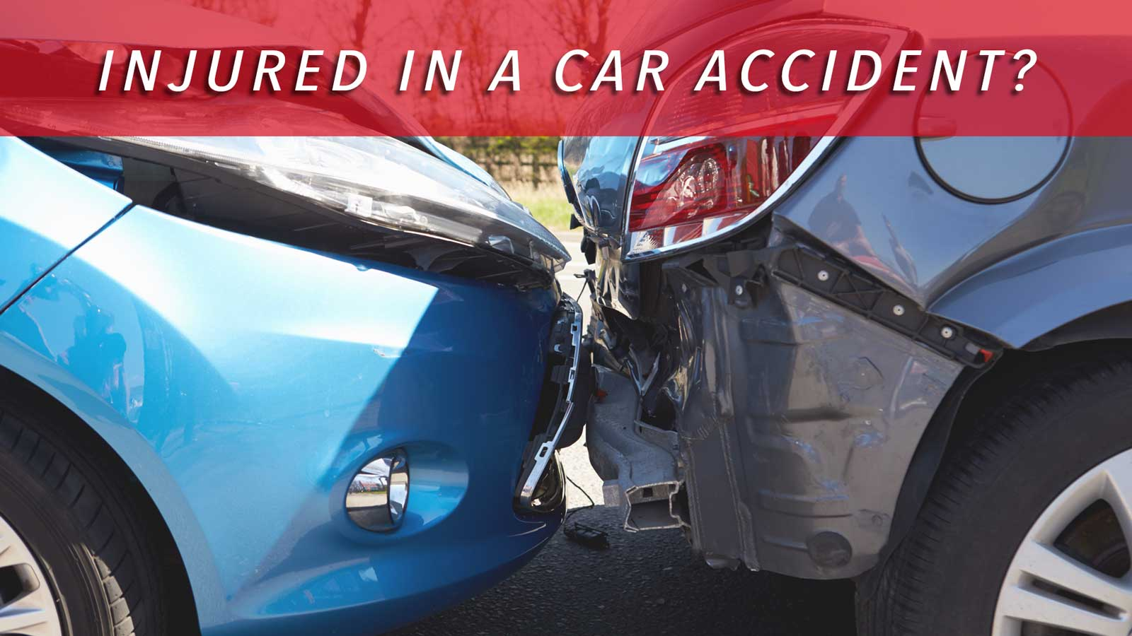 Injured in a car accident?